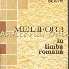 Metafora In Limba Romana - Elena Slave