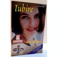 IUBIRE FARA SUFERINTA de GLORIA TATE , 2001
