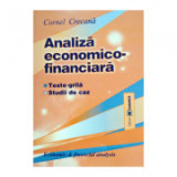 Analiza economico-financiara: teste-grila, studii de caz - Cornel Crecana