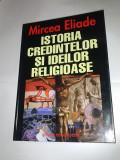 Istoria credintelor si ideilor religioase -MIRCEA ELIADE