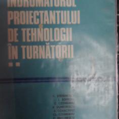 Indrumatorul Proiectantului De Tehnologii In Turnatorii Vol - Colectiv ,548403