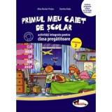 Primul Meu Caiet De Scolar Clasa Pregatitoare Sem.2 - Alina Nicoale-Pertea, Dumitra Radu