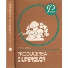 Producerea Ciupercilor - Nicolae Mateescu