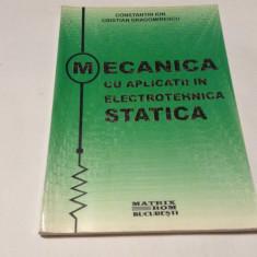 MECANICA CU APLICATII IN ELECTROTEHNICA STATICA  CONSTATIN ION-RM,2