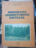 Cumpara ieftin MONOGRAFIA ARBORETUMULUI DOFTEANA - BUCUREȘTI 1988 ANA MIHALACHE