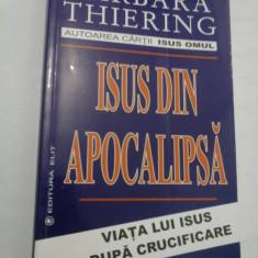 ISUS DIN APOCALIPSA - BARBARA THIERING