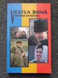 VESTEA BUNA PENTRU ROMANIA - Noul Testament al Domnului Nostru Isus Hristos
