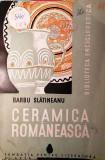CERAMICA ROMÂNEASCĂ - BARBU SLĂTINEANU, file netăiate, raritate!