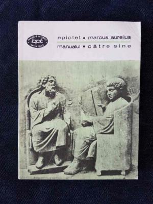 Epictet – Manualul / Marcus Aurelius – Catre sine foto