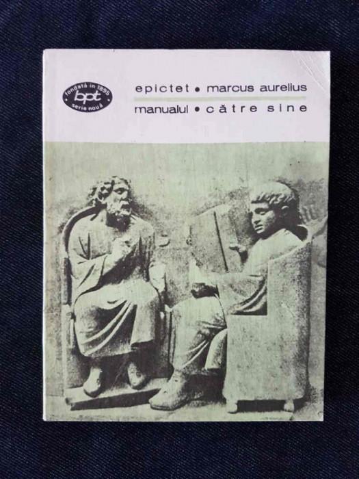 Epictet – Manualul / Marcus Aurelius – Catre sine
