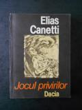 ELIAS CANETTI - JOCUL PRIVIRILOR