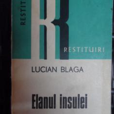 Elanul Insulei - Lucian Blaga ,548330