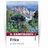 Frica si alte nuvele/Duiliu Zamfirescu