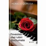 Povestea unei iubiri zbuciumate/Horacio Quiroga