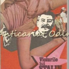 Violurile Lui Stalin. Roman Non-Fictiv