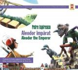 Aleodor Imparat / Aleodor the Emperor | Petre Ispirescu