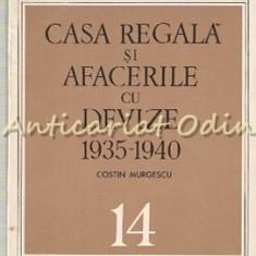 Casa Regala Si Afacerile Cu Devize 1935-1940 - Costin Murgescu