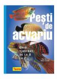 Pești de acvariu. Ghid ilustrat de la A la Z