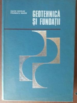 Geotehnica si fundatii- Marin Paunescu, Maior Nicolae foto