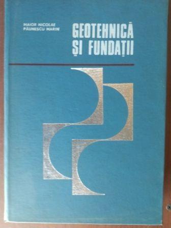 Geotehnica si fundatii- Marin Paunescu, Maior Nicolae