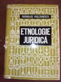 Etnologie juridica- Romulus Vulcanescu