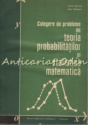 Culegere De Probleme De Teoria Probabilitatilor - Corina Reischer, Anca Samboan foto