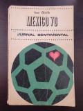 MEXICO 70 JURNAL SENTIMENTAL - Ioan Chirila