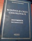 ROMANIA SI CRIZA CEHOSLOVACA. DOCUMENTE SEPTEMBRIE 1938 - Viorica Moisuc