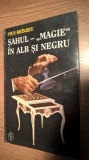 """Sahul - """"magie"""" in alb si negru - Pius Brinzeu (Editura de Vest, 1995)"""