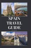 Spain Travel Guide: Activities, Food, Drinks, Barcelona, Madrid, Valencia, Seville, Zaragoza, Malaga, Murcia, Palma de Mallorca, Las Palma