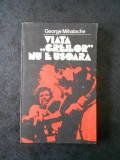 GEORGE MIHALACHE - VIATA GREILOR NU E USOARA