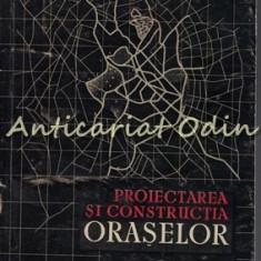 Proiectarea Si Constructia Oraselor - C. Lazarescu
