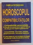 HOROSCOPUL COMPATIBITATILOR de CAMELIA PATRASCANU 2008