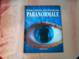 ENCICLOPEDIA FENOMENELOR PARANORMALE - Anna Claybourne -  2007, 128 p.