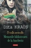 Cumpara ieftin O viata amanata. Memoriile bibliotecarei de la Auschwitz/Dita Kraus