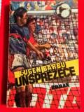 """Carte - roman despre fotbal """"UNSPREZECE"""" de Eugen Barbu"""