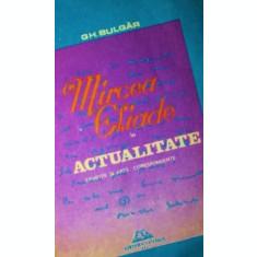 MIRCEA ELIADE IN ACTUALITATE - GH . BULGAR
