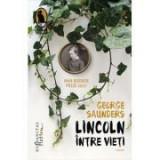 Lincoln intre vieti - George Saunders, Humanitas