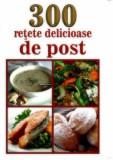 300 retete delicioase de post/Mihaela Enache