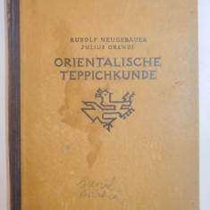 MANUAL DE COVOARE ORIENTALE - HANDBUCH DER ORIENTALISCHEN TEPPICHKUNDE von R. NEUGEBAUER und J. ORENDI, LEIPYIG 1923