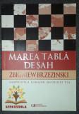 Zbigniew Brzezinski-Marea tabla de sah (Geopolitica lumilor secolului XXI)