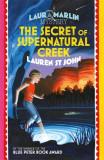 Laura Marlin Mysteries: The Secret of Supernatural Creek Book 5