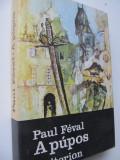 A pupos - Paul Feval