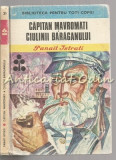 Capitan Mavromati. Ciulinii Baraganului - Panait Istrati