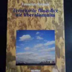 Temeiurile Filozofice Ale Liberalismului - Francisco Vergara ,547447