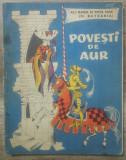 Povesti de aur - Ali Baba si Mos Nae (N. Batzaria)// ilustratii Livia Rusz, Gellu Naum