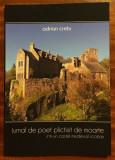 Adrian Crețu- Jurnal de poet plictisit de moarte într-un castel medieval scoțian