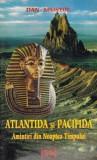 Atlantida si Pacifida. Amintiri din noaptea timpului - Dan Apostol