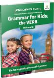 Grammar for Kids: the Verb - Volumul 2   Constantin Paidos, Cristina-Dana Paidos