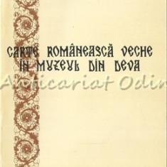 Carte Romaneasca Veche In Muzeul Din Deva - Maria Basarab - Autograful Autoarei